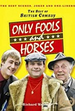 Watch Only Fools and Horses....