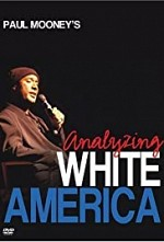 Watch Paul Mooney: Analyzing White America