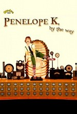 Watch Penelope K, by the Way