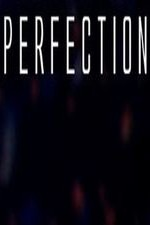 Watch Perfection