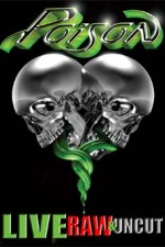 Watch Poison: Live, Raw and Uncut