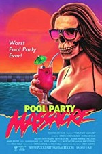 Watch Pool Party Massacre