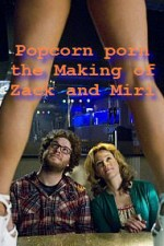 Watch Popcorn Porn: Watching 'Zack and Miri Make a Porno'
