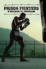 Watch Prison Fighters: Five Rounds to Freedom