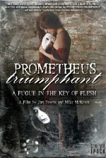 Watch Prometheus Triumphant: A Fugue in the Key of Flesh