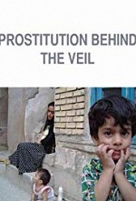 Watch Prostitution: Behind the Veil