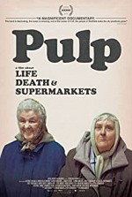 Watch Pulp: A Film About Life, Death and Supermarkets