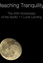 Watch Reaching Tranquility: The 40th Anniversary of the Apollo 11 Lunar Landing