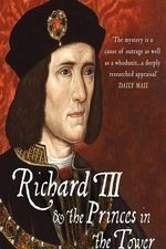 Watch Richard III: The Princes in the Tower