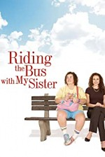 Watch Riding the Bus with My Sister