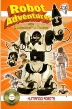 Watch Robot Adventures with Robosapien and Friends: Humanoid Robots