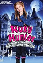 Watch Roxy Hunter and the Mystery of the Moody Ghost