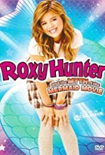 Watch Roxy Hunter and the Myth of the Mermaid