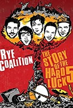 Watch Rye Coalition: The Story of the Hard Luck 5