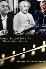 Watch Secrets of the Universe Great Scientists in Their Own Words