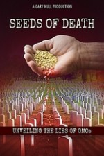 Watch Seeds of Death: Unveiling the Lies of GMOs