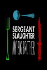 Watch Sergeant Slaughter, My Big Brother