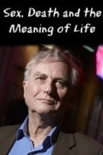 Watch Dawkins: Sex, Death and the Meaning of Life