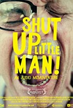Watch Shut Up Little Man! An Audio Misadventure