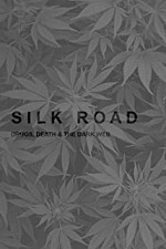 Watch Silk Road: Drugs, Death and the Dark Web