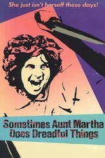 Watch Sometimes Aunt Martha Does Dreadful Things