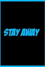 Watch Stay Away
