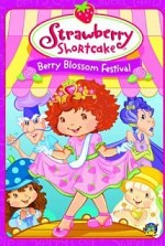 Watch Strawberry Shortcake: Berry Blossom Festival