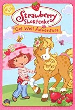 Watch Strawberry Shortcake: Get Well Adventure