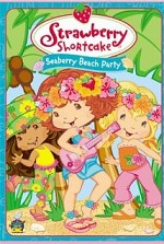 Watch Strawberry Shortcake: Seaberry Beach Party