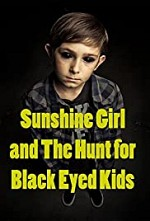 Watch Sunshine Girl and the Hunt for Black Eyed Kids