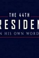 Watch The 44th President: In His Own Words