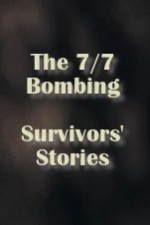 Watch The 7/7 Bombing: Survivors' Stories