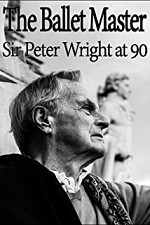 Watch The Ballet Master: Sir Peter Wright at 90