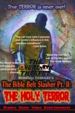 Watch The Bible Belt Slasher Pt. II: The Holy Terror!