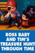 Watch The Boss Baby and Tim's Treasure Hunt Through Time