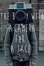 Watch The Boy with a Camera for a Face
