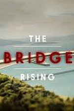 Watch The Bridge Rising