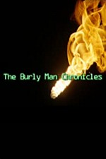 Watch The Burly Man Chronicles