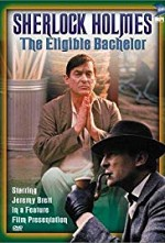 Watch The Case-Book of Sherlock Holmes The Eligible Bachelor