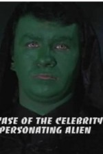 Watch The Case of the Celebrity Impersonating Alien