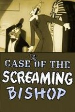 Watch The Case of the Screaming Bishop