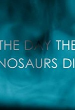 Watch The Day the Dinosaurs Died