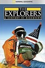 Watch The Explorers: A Century of Discovery