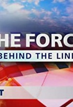 Watch The Force: Behind the Line