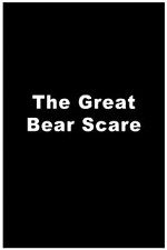 Watch The Great Bear Scare
