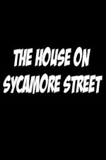 Watch The House on Sycamore Street