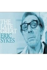 Watch The Late Great Eric Sykes