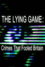 Watch The Lying Game: Crimes That Fooled Britain