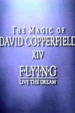 Watch The Magic of David Copperfield XIV: Flying - Live the Dream