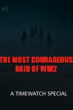 Watch The Most Courageous Raid of WWII